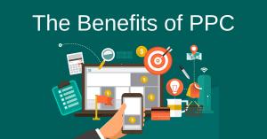 The Benefits of PPC