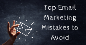 Top Email Marketing Mistakes