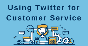 Twitter for Customer Service