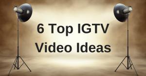 IGTV Video Ideas