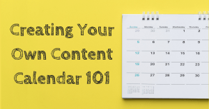 Creating Your Content Calendar
