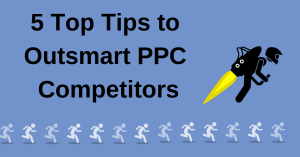 Outsmart PPC Competitors
